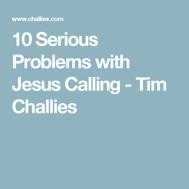 10 Serious Problems with Jesus Calling - Tim Challies