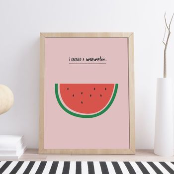 'I Carried A Watermelon' Film Quote Print