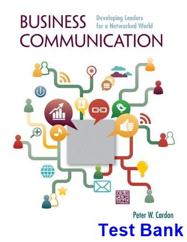 Business Communication Developing Leaders for a Networked World 1st