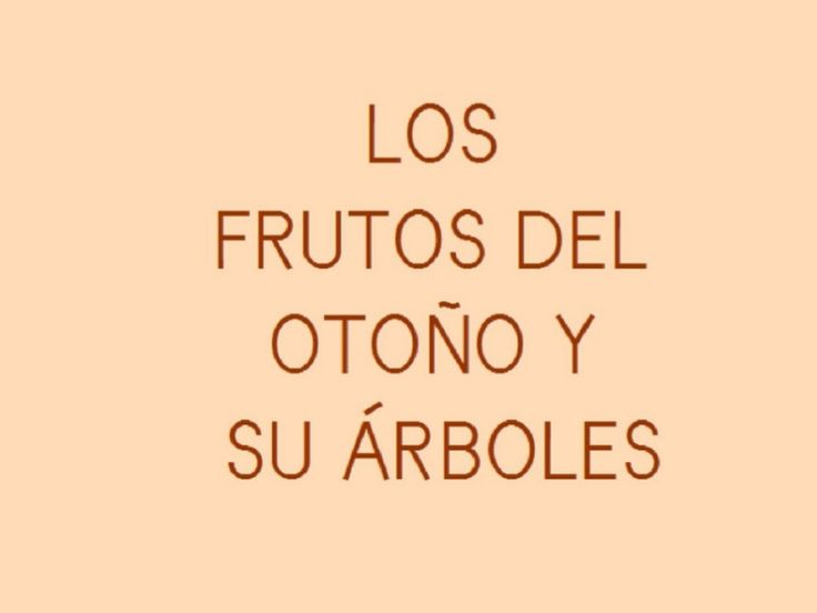 frutos-del-otoo-presentation-761815 by guestfb1e0 via Slideshare