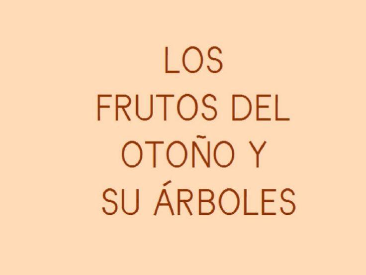 frutos-del-otoo-presentation-761815 by guestfb1e0 via Slideshare