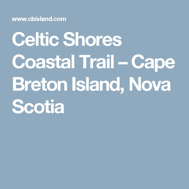 Celtic Shores Coastal Trail – Cape Breton Island, Nova Scotia