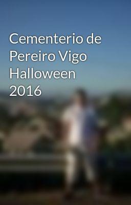 #wattpad #paranormal poema de halloween sobre el cementerio de pereiro de Vigo