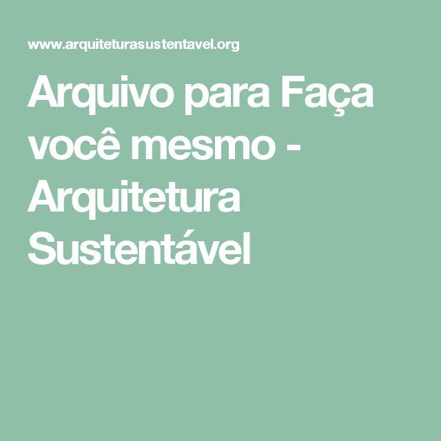 Arquivo para Faça você mesmo - Arquitetura Sustentável