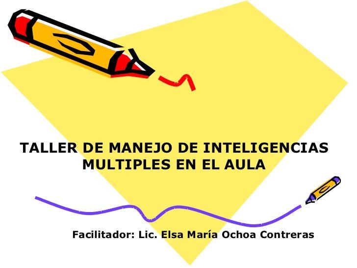 #Slideshare sobre un taller de manejo de las inteligencias múltiples en el aula. #Educacion