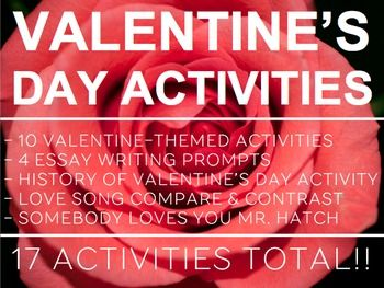 VALENTINE'S DAY ELA ACTIVITIES: 17 NO PREP valentine's day classroom activities!! 10 Valentine-Themed activities; 4 Essay writing prompts; History of Valentine's Day Activity; Love Song Lyric Compare & Contrast Activity; Somebody Loves You Mr. Hatch Read-Aloud Activity #valentinesdayactivities