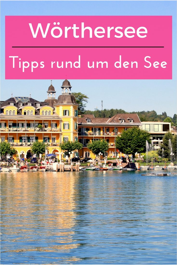 Wörthersee: der schönste See in Kärnten - Tipps einer Einheimischen