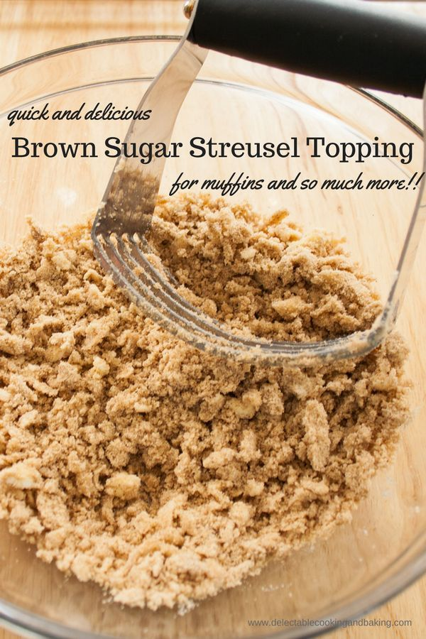 This versatile Brown Sugar Streusel can be used in so many ways and adds an extra tasty flavor to so many delicious desserts! I absolutely love topping just about any muffin variety with this brown sugar and cinnamon streusel for a sweet, crunchy layer. DelectableCookingandBaking.com | #brown #sugar #streusel #topping #dessert #muffin