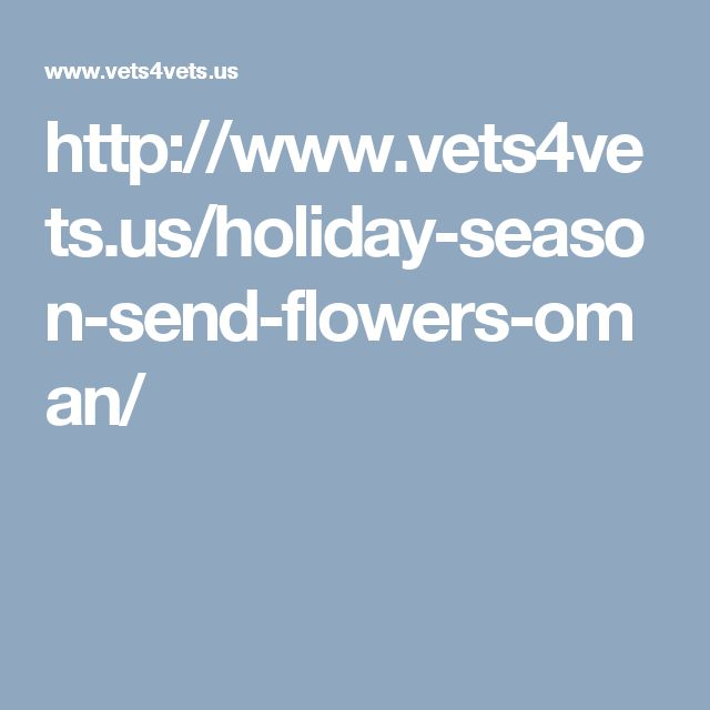 http://www.vets4vets.us/holiday-season-send-flowers-oman/