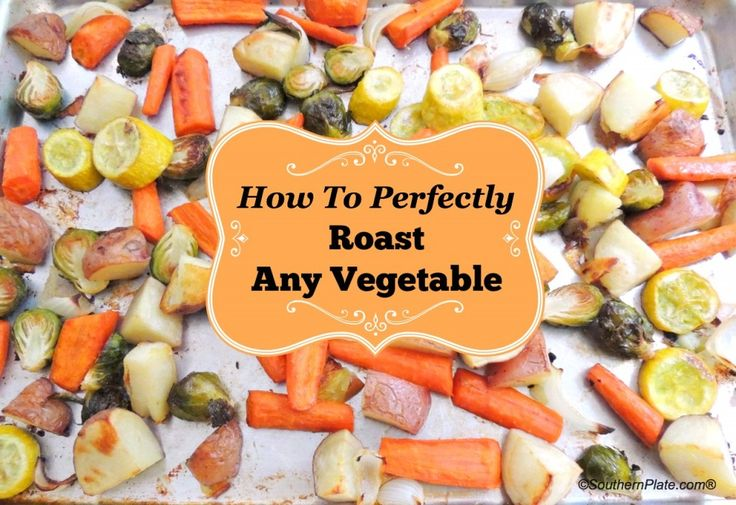 How To Perfectly Roast Any Vegetable : Do this one time and you'll always know how!