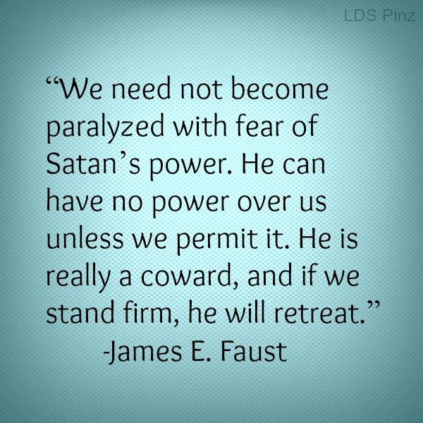 Stand firm. -Pres. James E. Faust