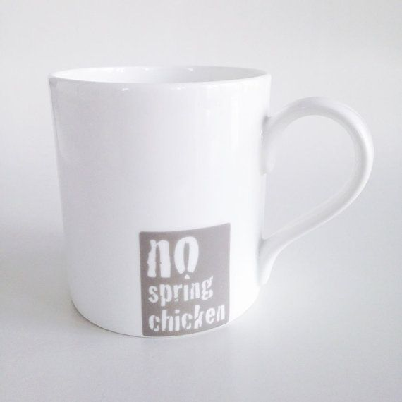 No Spring Chicken Mug Classic British Phrases by JinDesignsShop