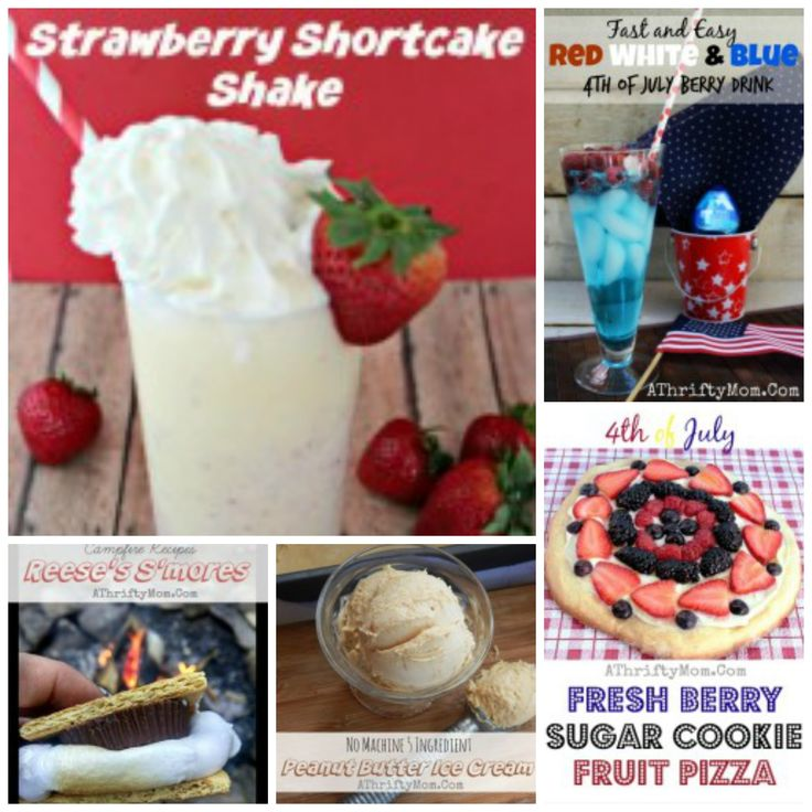 Strawberry shortcake shake, reese's smores, PB ice cream, 4th of july treats