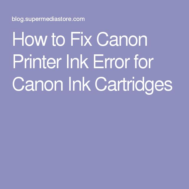 How to Fix Canon Printer Ink Error for Canon Ink Cartridges