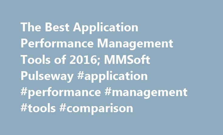 The Best Application Performance Management Tools of 2016; MMSoft Pulseway #application #performance #management #tools #comparison http://ghana.nef2.com/the-best-application-performance-management-tools-of-2016-mmsoft-pulseway-application-performance-management-tools-comparison/  # The Best Application Performance Management Tools of 2016 Monitoring and tracking the health of today's distributed applications has become a complex task. While many production applications still adhere to…