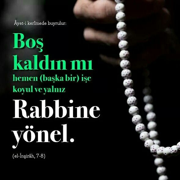 Rabbine yönel.  #boş #kalma #ayet #işler #Allah #iş #zikir #tesbih #hamd #ayetler #islam #ilmisuffa