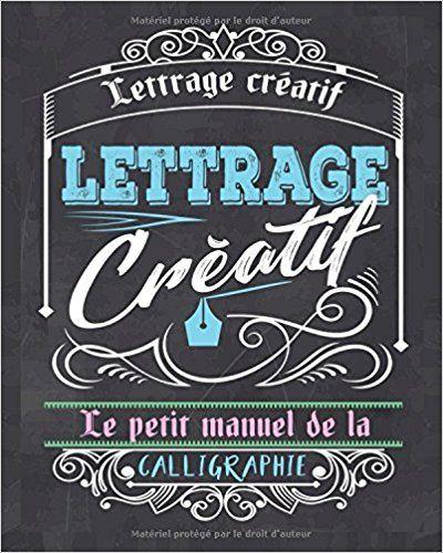 Lettrage Creatif Le Petit Manuel De La Calligraphie Creative Handlettring D