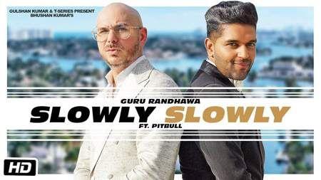 SLOWLY SLOWLY Song Mp3 Download Guru Randhawa Ft Pitbull