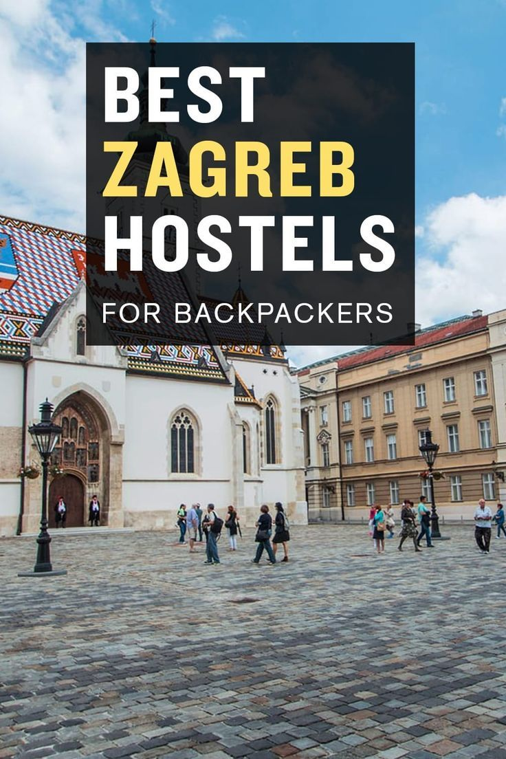 10 Best Hostels In Zagreb Croatia East Europe Travel Zagreb Croatia
