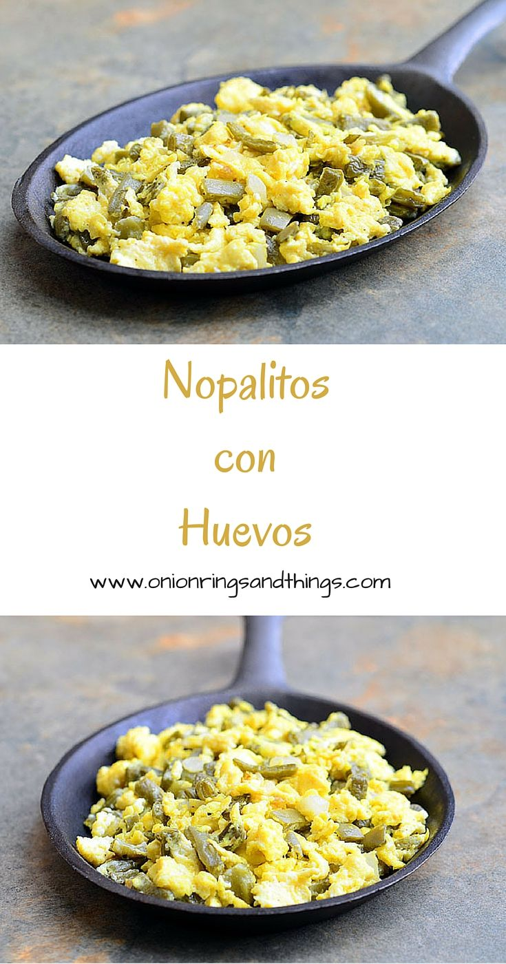 Nopalitos con Huevos is delicious Mexican breakfast made with scrambled eggs and prickly pear cactus