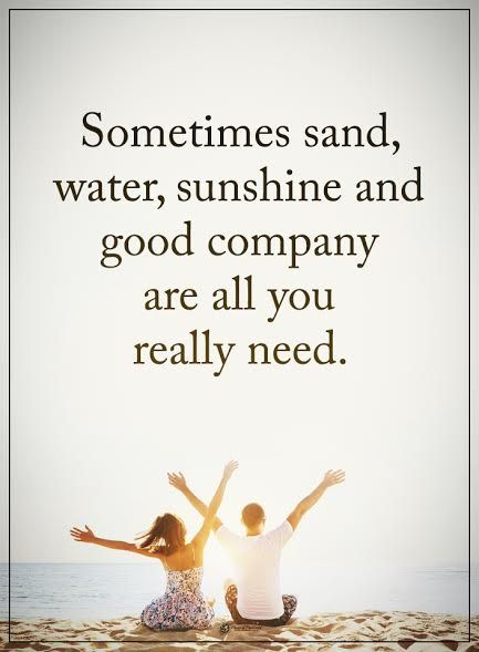 Sometimes sand, water, sunshine and good company are all you really need.  #powerofpositivity #positivewords  #positivethinking #inspirationalquote #motivationalquotes #quotes #life #love #hope #faith #trust #truth #honesty #loyalty #sunshine #friends #relationships #sand #water #beach #goodcompany