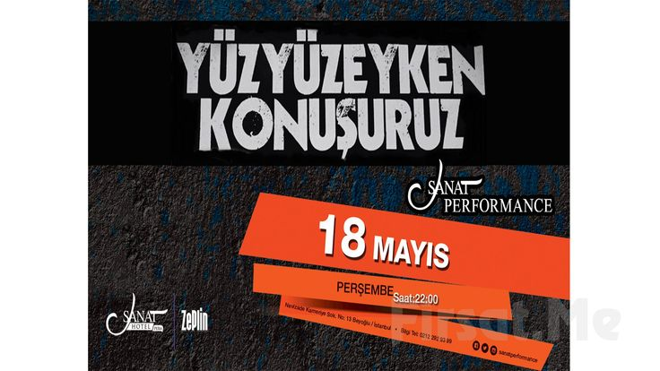 18 Mayıs'ta Sanat Performance Sahnesi'nde ''Yüzyüzeyken Konuşuruz'' Konser Giriş Bileti! Türk Alternatif Müziğinin sevilen gruplarından ''Yüzyüzeyken Konuşuruz''18 Mayıs'ta, Beyoğlu Sanat Performance Sahne'de siz sevenleriyle buluşuyor!
