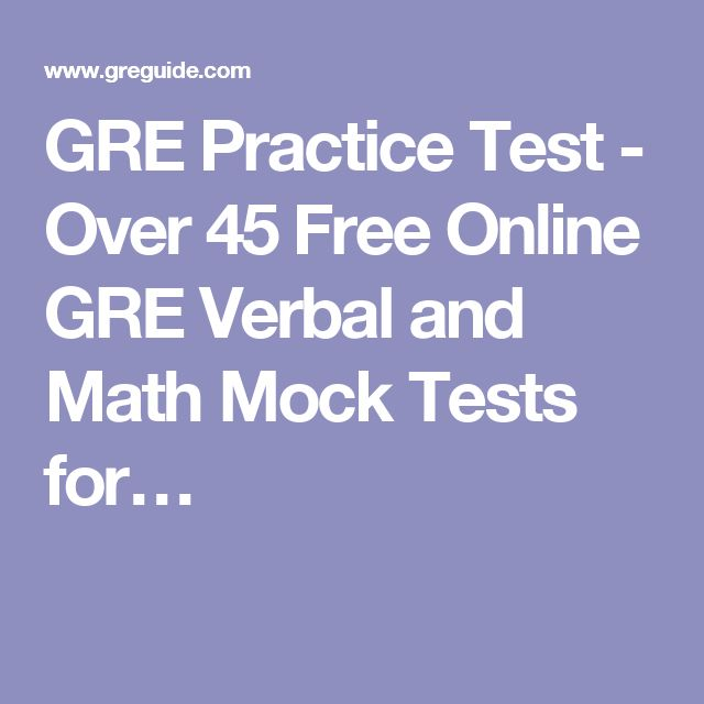 GRE Practice Test - Over 45 Free Online GRE Verbal and Math Mock Tests for…