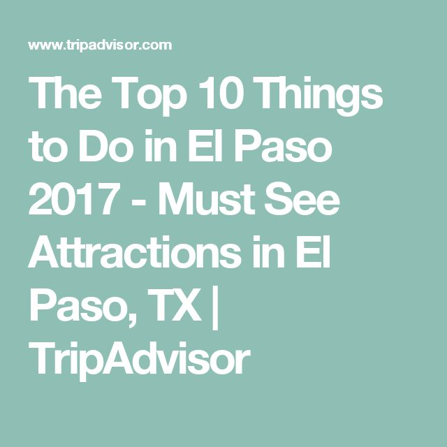 The Top 10 Things to Do in El Paso 2017 - Must See Attractions in El Paso, TX | TripAdvisor