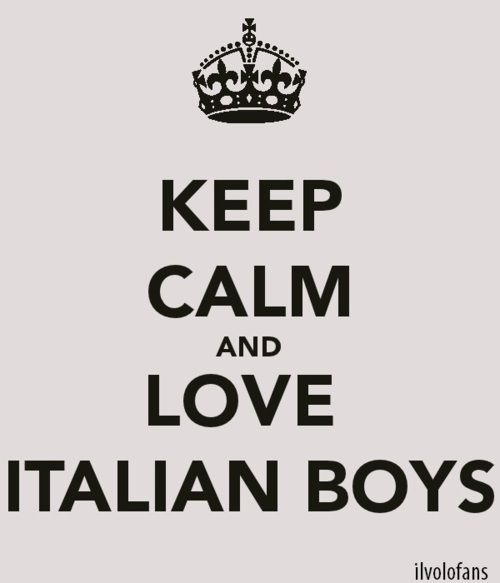 keep calm and love italian boys