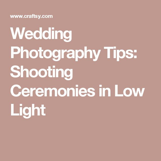 Wedding Photography Tips Shooting Ceremonies in Low Light  sc 1 st  Pinterest : gopro low light tips - azcodes.com