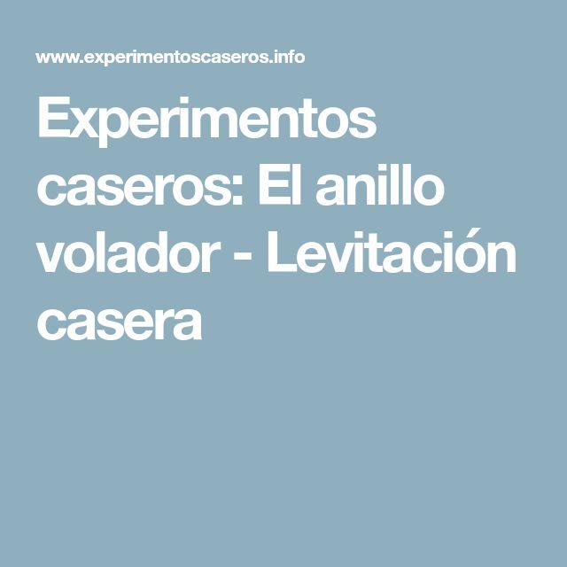 Experimentos caseros: El anillo volador - Levitación casera