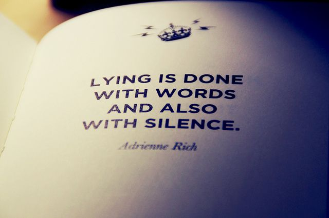 trust and deceit quotes | Lying is done with words and also with silence. Adrienne Rich