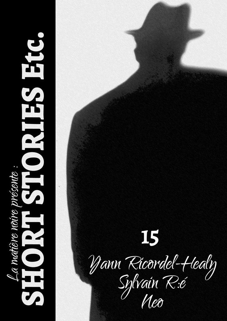 """Avec : """"Une amitié plus forte que la mort"""" de Neo, Je suis le Shadow dancer"""" de Yann Ricordel-Healy et """"Tractation"""" de Sylvain R:é.  http://www.short-stories-etc.com/numero-15/"""