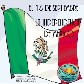 el 16 de septiembre - la independencia de Mexico This lesson was designed to introduce el 16 de septiembre to beginning and Spanish I students.