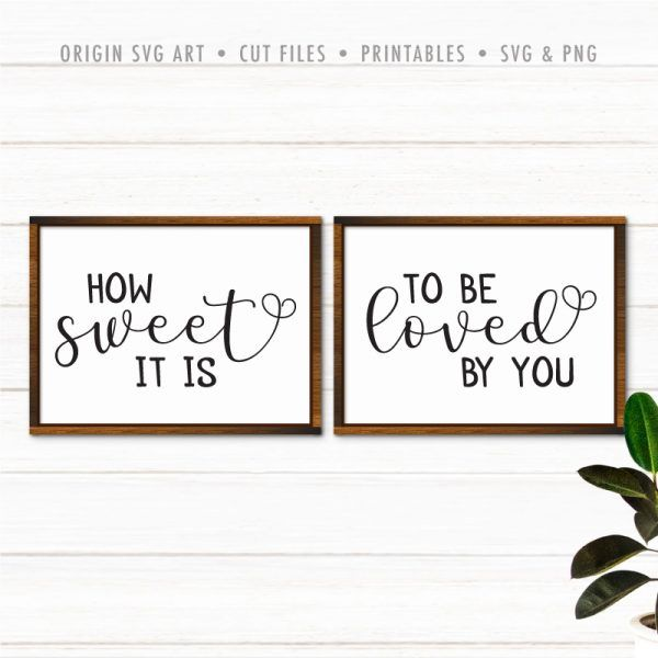How Sweet It Is To Be Loved By You Svg Christian Signs Love People Gods Love