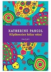 Katherine Pancol: Kilpikonnien hidas valssi
