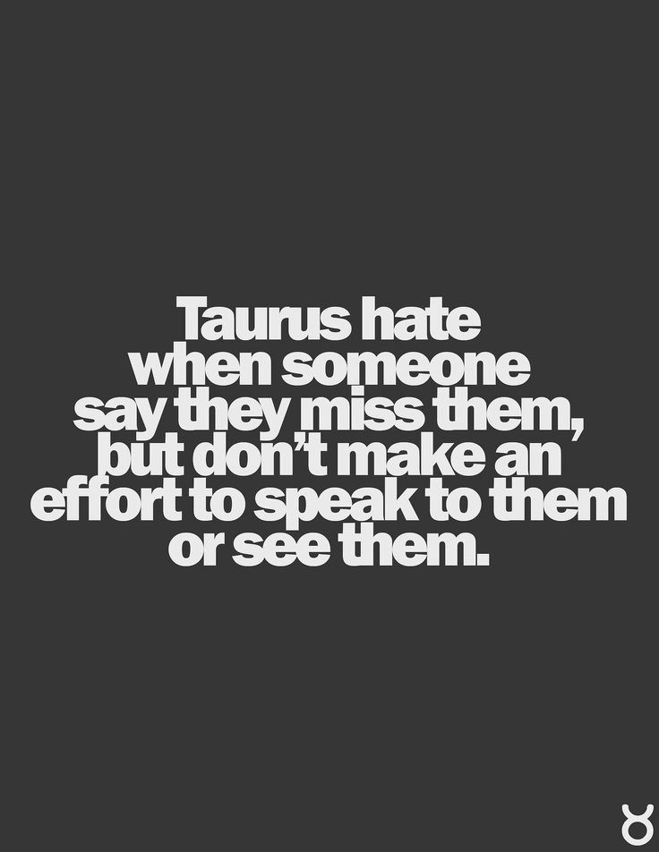 Taurus Facts...even tho I sometimes do the same thing :/