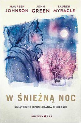 """""""W śnieżną noc"""" John Green, Maureen Johnson, Lauren Myracle // Książkowe Wyzwanie 2015 // więcej niż jeden autor"""
