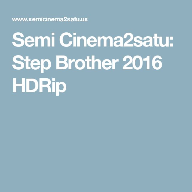 Semi Cinema2satu: Step Brother 2016 HDRip