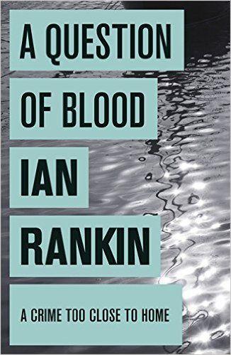 A Question of Blood : Ian Rankin