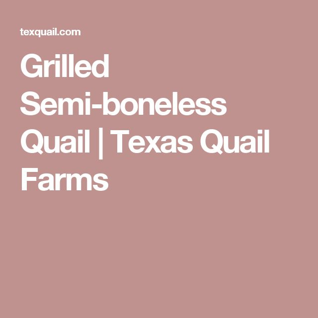 Grilled Semi-boneless Quail   Texas Quail Farms