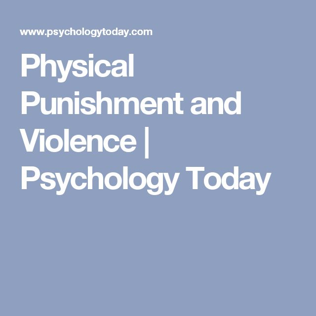 Physical Punishment and Violence | Psychology Today