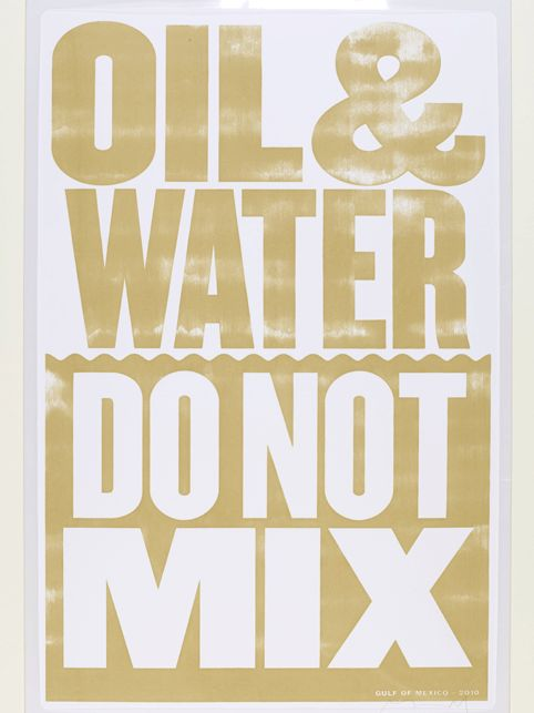 Oil+and+Water+Do+Not+Mix%2c+Anthony+Burrill%2c+2010