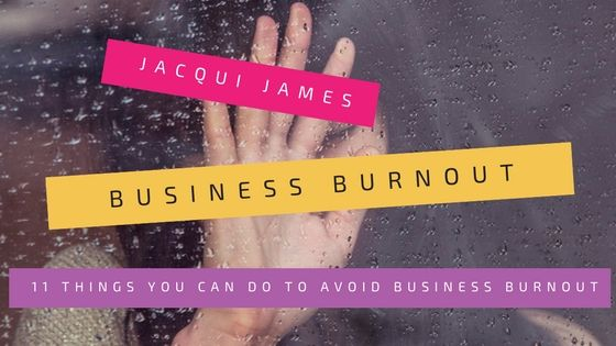 11 Things You Can Do To Avoid Business Burnout