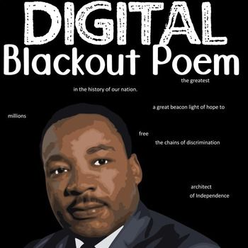 """Free Martin Luther King Jr. Activity! Students decide if Martin Luther King's dream has come true by doing an engaging e-activity (non-technology option included as well) to create a blacked-out version of his most famous speech """"I Have a Dream."""" If you prefer to focus on other skills other than argumentation, students can create a digital blackout poem to represent King's main idea, strong language, or theme."""