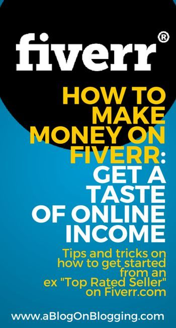 How To Make Money On Fiverr: Get A Taste Of Online Income