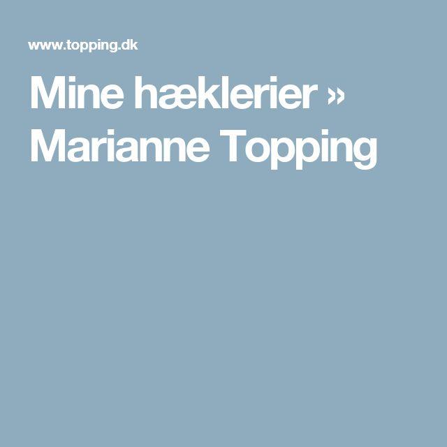 Mine hæklerier » Marianne Topping