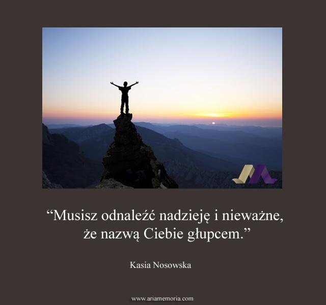 Piękne słowa do piosenki Kasi Nosowskiej.