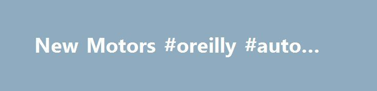 New Motors #oreilly #auto #part http://autos.remmont.com/new-motors-oreilly-auto-part/  #new autos # Welcome to New Motors serving the greater Erie, PA area. New Motors is a BMW, Subaru, Volkswagen Auto Dealer Our goal is to make your car buying... Read more >The post New Motors #oreilly #auto #part appeared first on Auto.