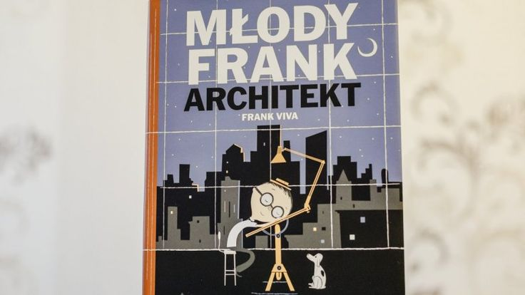 """""""Młody Frank Architekt"""" to kolejna książka wydawnictwa Kocur Bury, która w ciekawy sposób wprowadza w tematykę sztuki współczesnej (fot. Ewelina Zielińska)"""